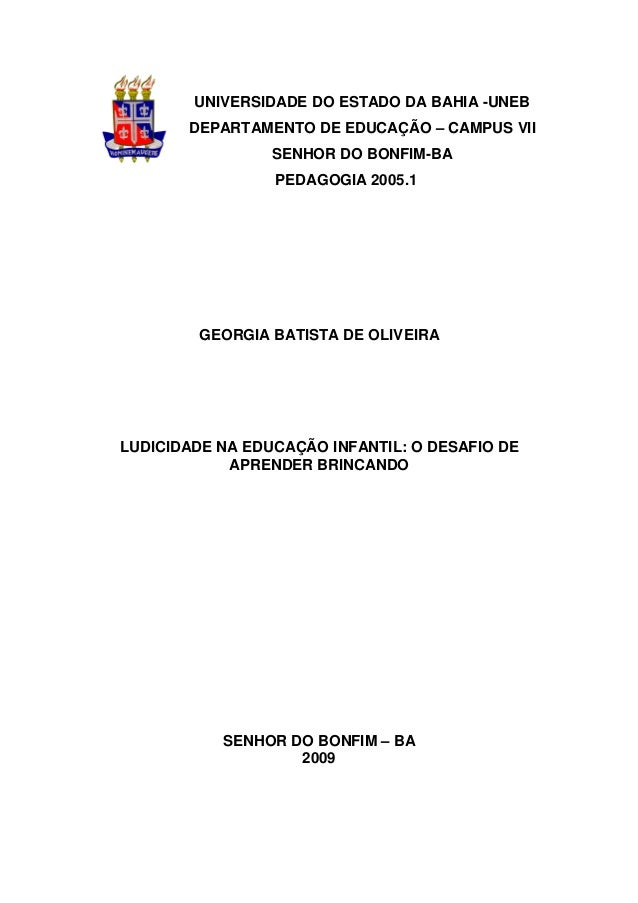 0 UNIVERSIDADE DO ESTADO DA BAHIA -UNEB DEPARTAMENTO DE EDUCAÇÃO – CAMPUS VII SENHOR DO BONFIM-BA PEDAGOGIA 2005.1 GEORGIA...