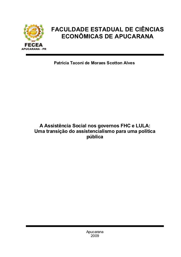 FACULDADE ESTADUAL DE CIÊNCIAS         ECONÔMICAS DE APUCARANA        Patrícia Taconi de Moraes Scotton Alves A Assistênci...