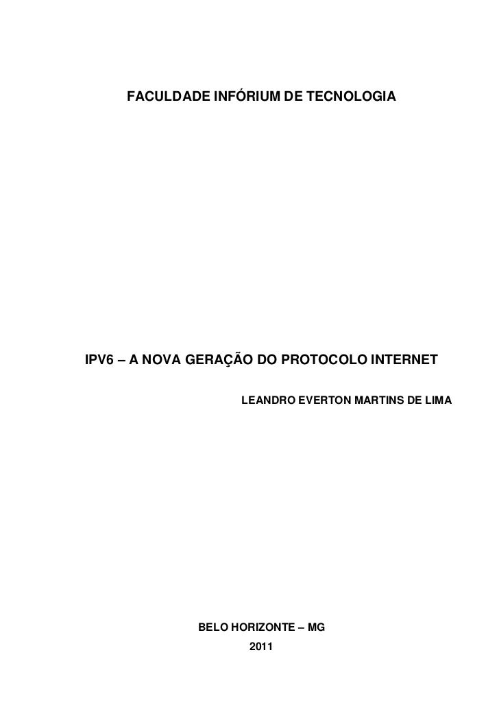 FACULDADE INFÓRIUM DE TECNOLOGIAIPV6 – A NOVA GERAÇÃO DO PROTOCOLO INTERNET                   LEANDRO EVERTON MARTINS DE L...