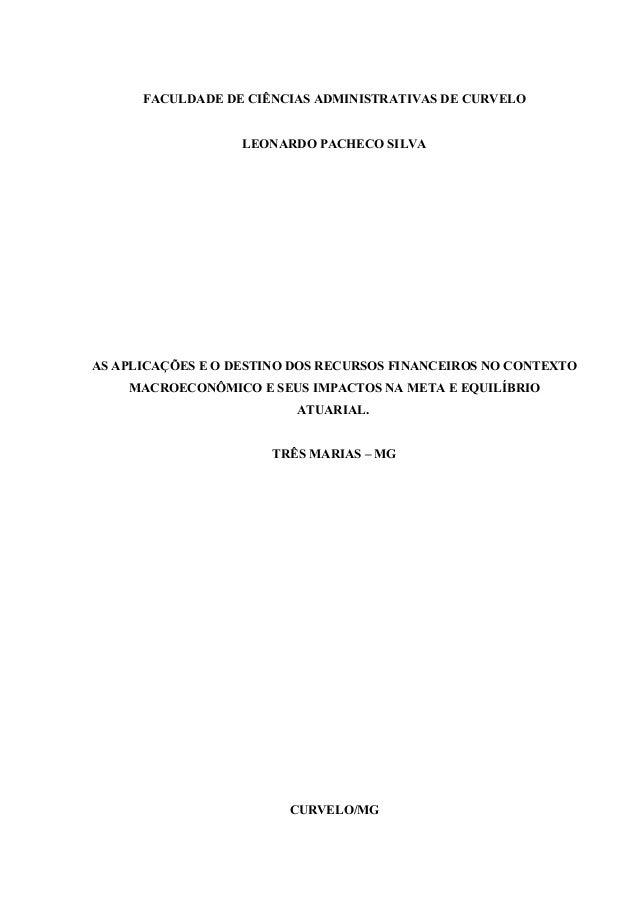 FACULDADE DE CIÊNCIAS ADMINISTRATIVAS DE CURVELO LEONARDO PACHECO SILVA AS APLICAÇÕES E O DESTINO DOS RECURSOS FINANCEIROS...
