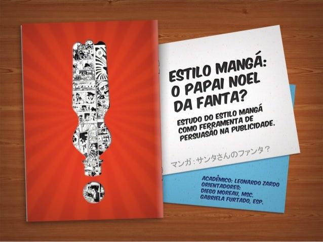 FACULDADE ESTÁCIO DE SÁ DE SANTA CATARINA LEONARDO ZARDO REOLÃO ESTILO MANGÁ: O PAPAI NOEL DA FANTA? ESTUDO DO ESTI...