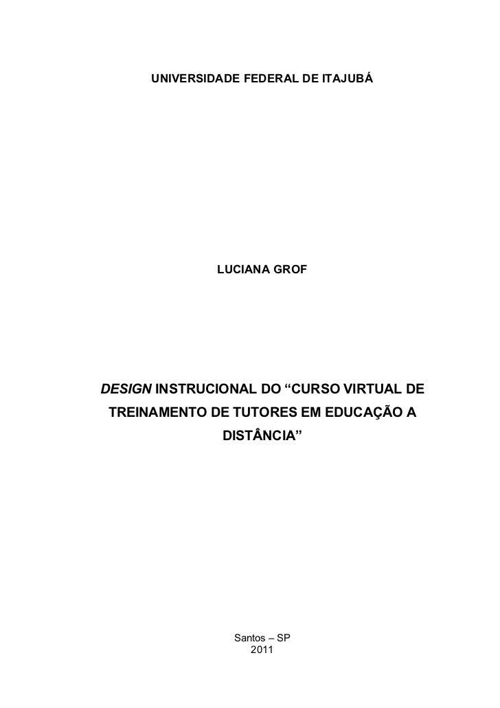 "UNIVERSIDADE FEDERAL DE ITAJUBÁ               LUCIANA GROFDESIGN INSTRUCIONAL DO ""CURSO VIRTUAL DE TREINAMENTO DE TUTORES ..."
