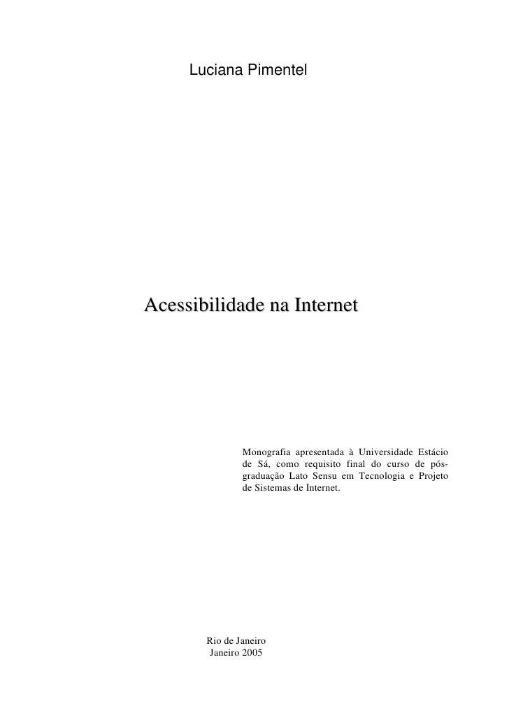 Luciana Pimentel     Acessibilidade na Internet                    Monografia apresentada à Universidade Estácio          ...