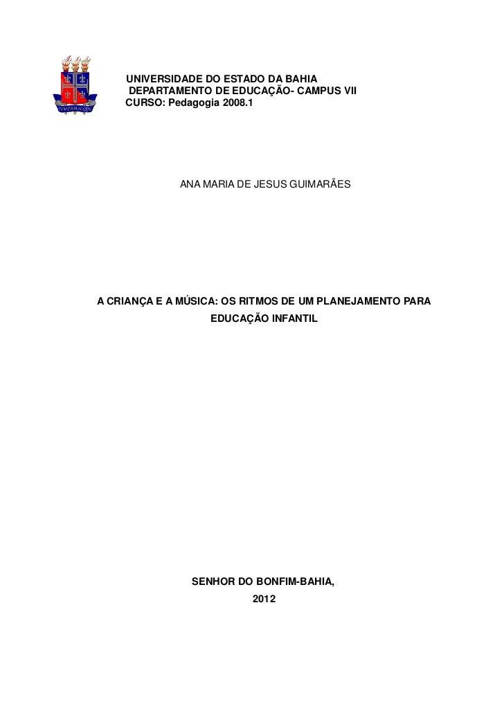 UNIVERSIDADE DO ESTADO DA BAHIA    DEPARTAMENTO DE EDUCAÇÃO- CAMPUS VII    CURSO: Pedagogia 2008.1             ANA MARIA D...