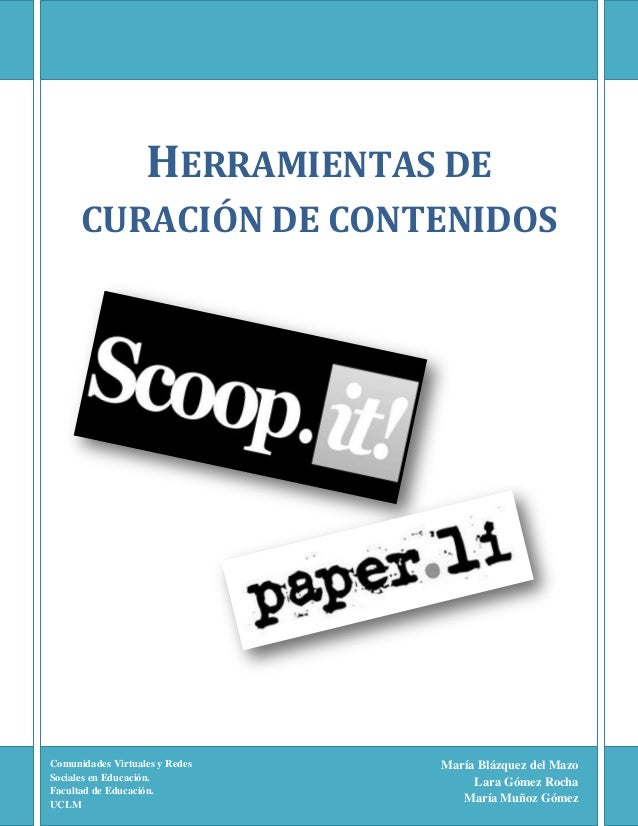 HERRAMIENTAS DE CURACIÓN DE CONTENIDOS  Comunidades Virtuales y Redes Sociales en Educación. Facultad de Educación. UCLM  ...