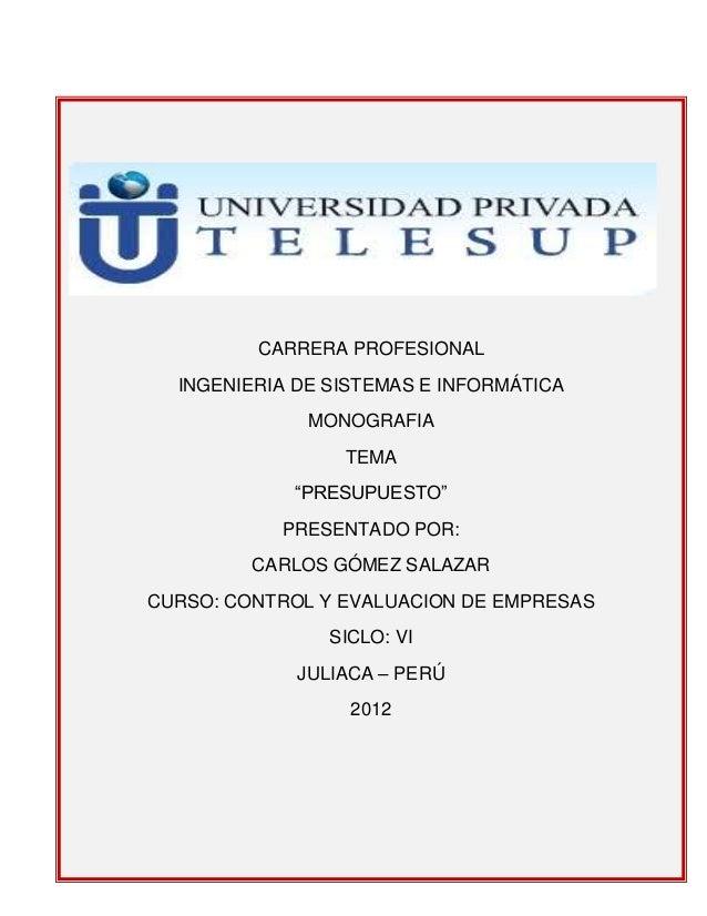 """CARRERA PROFESIONAL  INGENIERIA DE SISTEMAS E INFORMÁTICA              MONOGRAFIA                 TEMA            """"PRESUPU..."""
