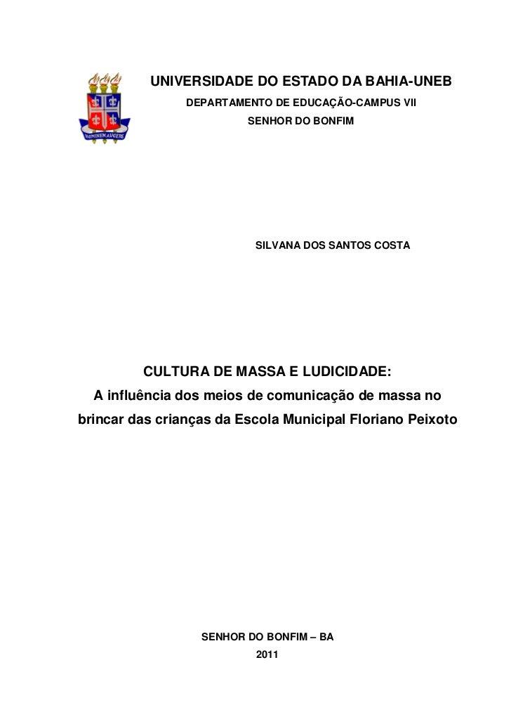 1          UNIVERSIDADE DO ESTADO DA BAHIA-UNEB                DEPARTAMENTO DE EDUCAÇÃO-CAMPUS VII                        ...