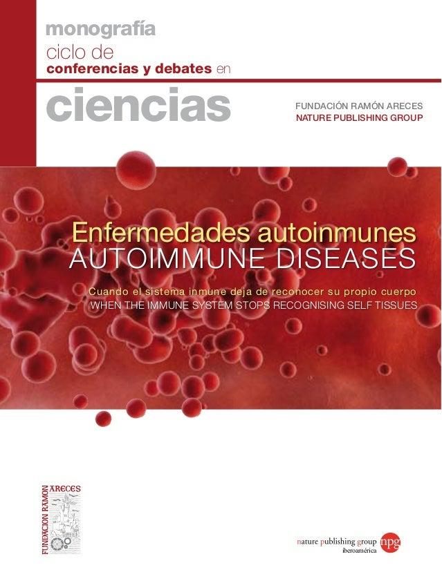 ciclo deconferencias y debates encienciasmonografíaFUNDACIÓN RAMÓN ARECESNATURE PUBLISHING GROUPWhen the immune system sto...