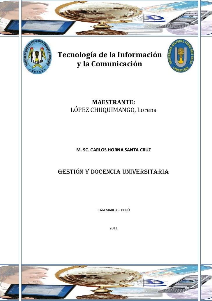 Tecnología de la Información     y la Comunicación         MAESTRANTE:   LÓPEZ CHUQUIMANGO, Lorena    MORALES CÉSPEDES, Wi...