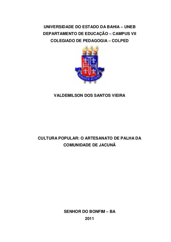 1  UNIVERSIDADE DO ESTADO DA BAHIA – UNEB  DEPARTAMENTO DE EDUCAÇÃO – CAMPUS VII     COLEGIADO DE PEDAGOGIA – COLPED      ...