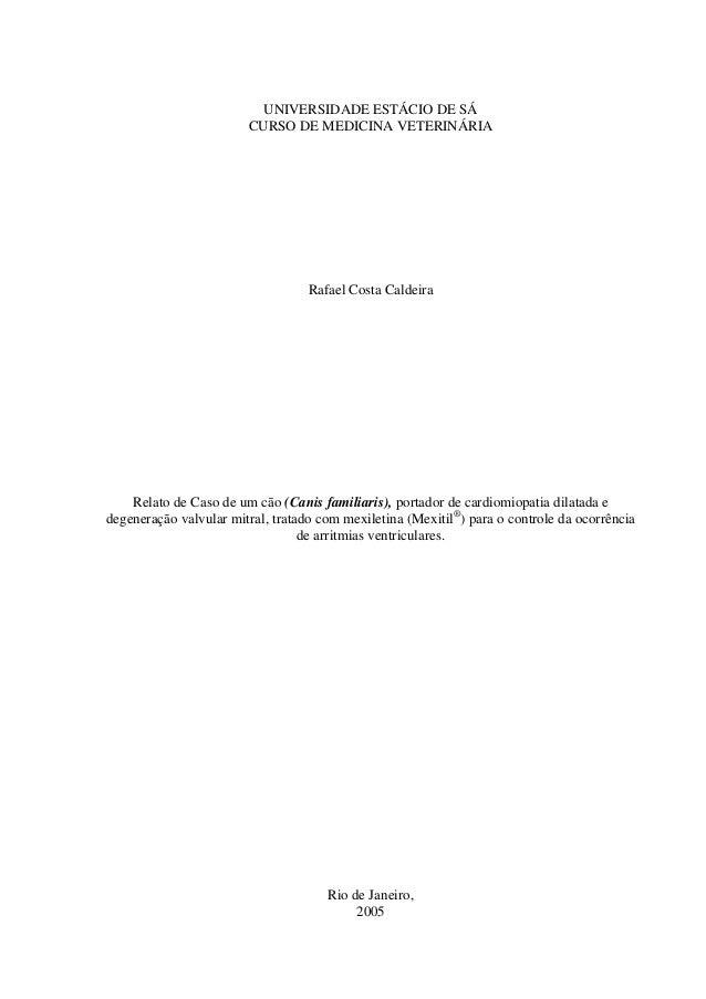 UNIVERSIDADE ESTÁCIO DE SÁ  CURSO DE MEDICINA VETERINÁRIA  Rafael Costa Caldeira  Relato de Caso de um cão (Canis familiar...