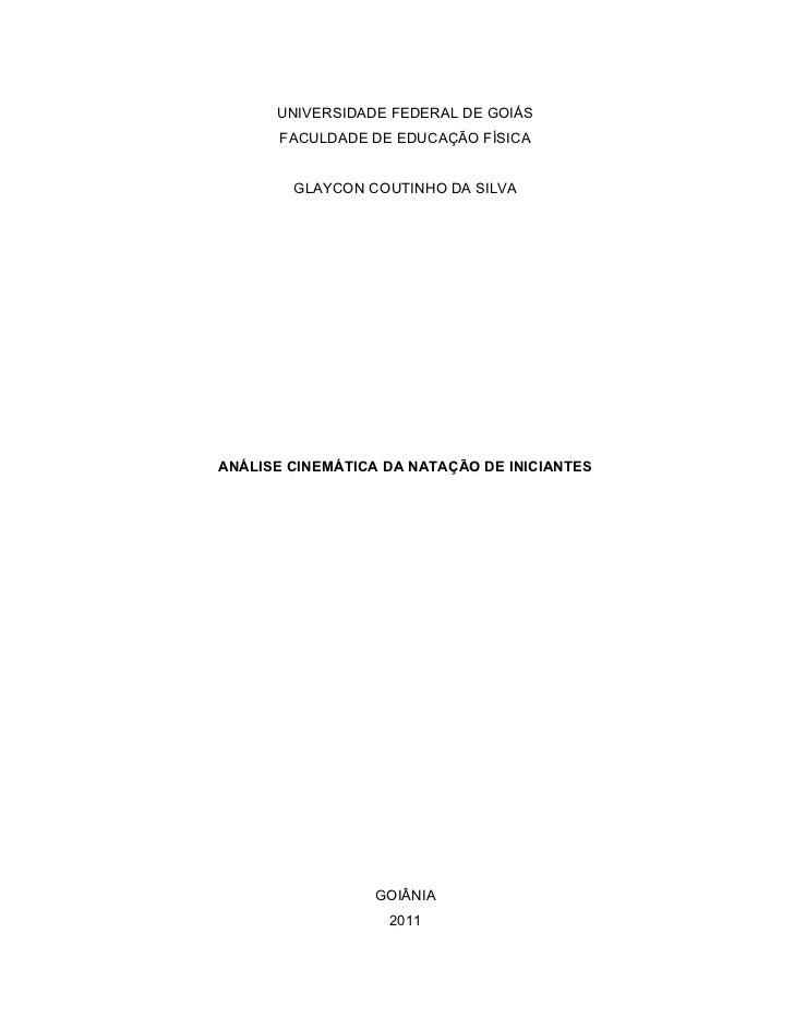 UNIVERSIDADE FEDERAL DE GOIÁS       FACULDADE DE EDUCAÇÃO FÍSICA        GLAYCON COUTINHO DA SILVAANÁLISE CINEMÁTICA DA NAT...