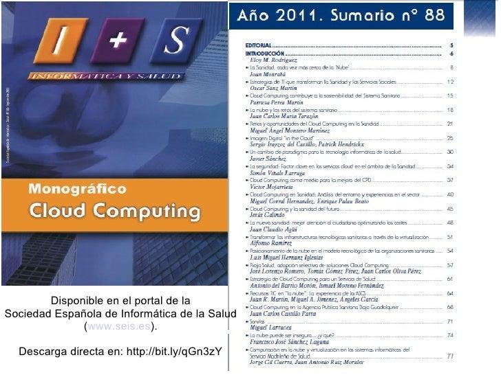 Disponible en el portal de la Sociedad Española de Informática de la Salud ( www.seis.es ). Descarga directa en: http://bi...