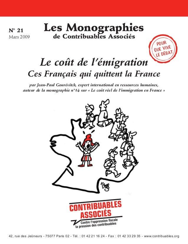 N°21 Mars2009  Les Monographies de Contribuables Associés  Le coût de l'émigration  Pour ive que v t a le déb  Ces Franç...