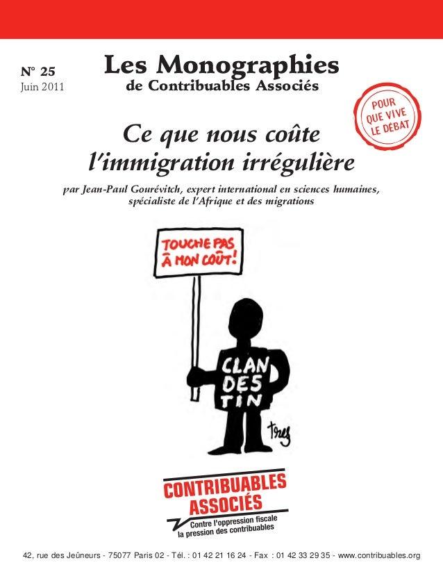 N°25 Juin2011  Les Monographies de Contribuables Associés  Ce que nous coûte l'immigration irrégulière  Pour ive que v t...