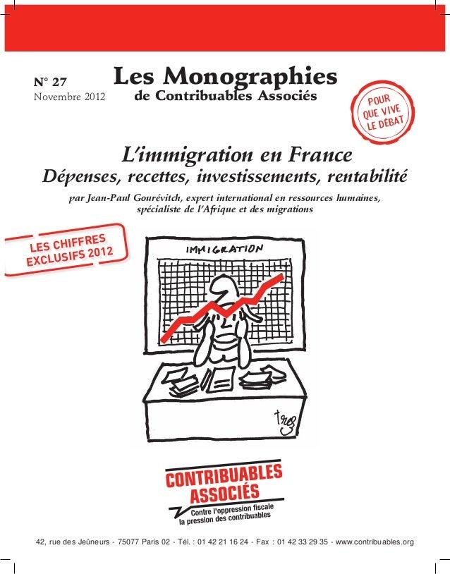 N°27 Novembre 2012    Les Monographies de Contribuables Associés  Pour ive que v t a le déb  L'immigration en France  Dé...