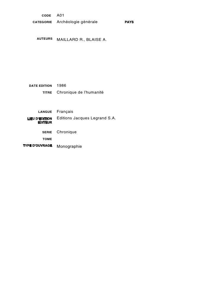 CODE     A01     CATEGORIE     Archéologie générale            PAYS       AUTEURS     MAILLARD R., BLAISE A.   DATE EDITIO...