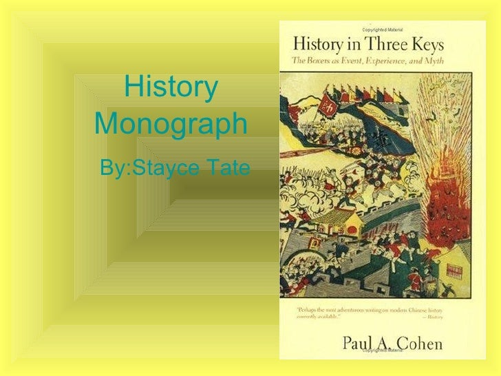 History Monograph By:Stayce Tate