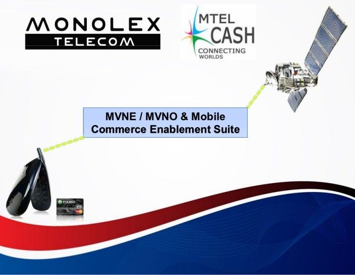 MVNE / MVNO & Mobile                   Commerce Enablement Suite                                                       Whe...