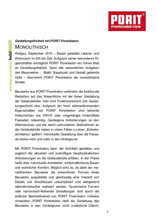 1 Gestaltungsfreiheit mit PORIT Porenbeton MONOLITHISCH Rodgau, September 2015 – Bauen gestaltet Lebens- und Wohnraum im S...