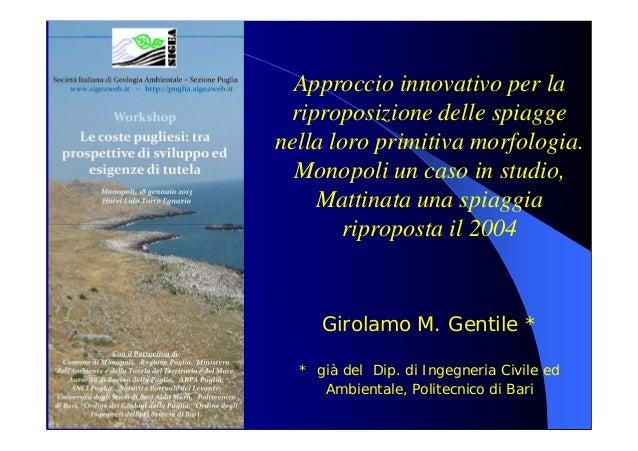 Approccio innovativo per la riproposizione delle spiagge nella loro primitiva morfologia. Monopoli un caso in studio, Mattinata una spiaggia riproposta il 2004
