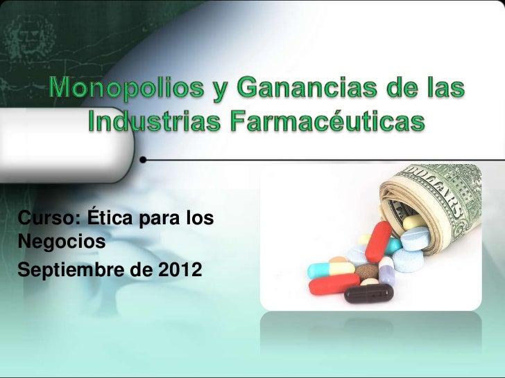 Curso: Ética para losNegociosSeptiembre de 2012