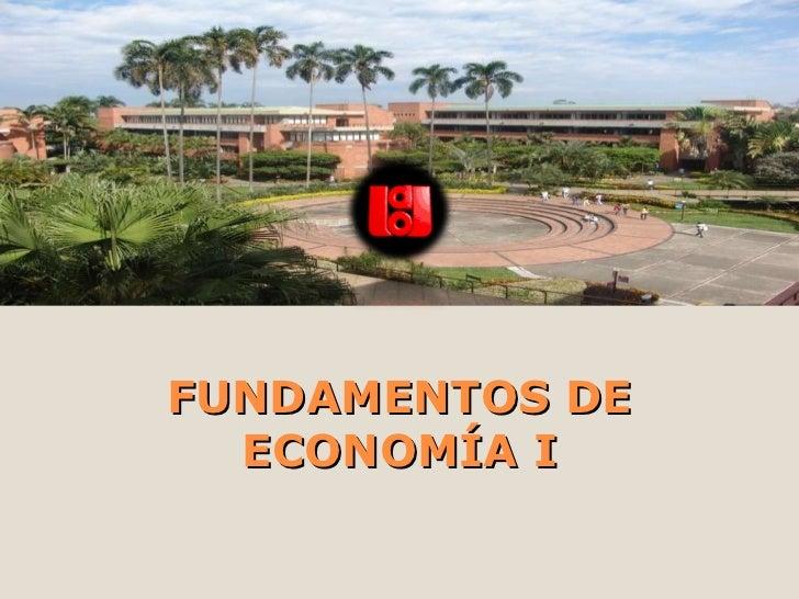 FUNDAMENTOS DE ECONOMÍA I