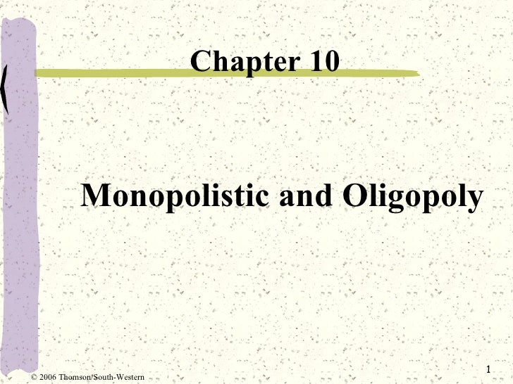 Monopolistic And Oligopoly