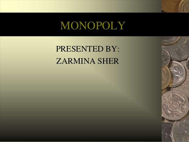 MONOPOLYPRESENTED BY:ZARMINA SHER
