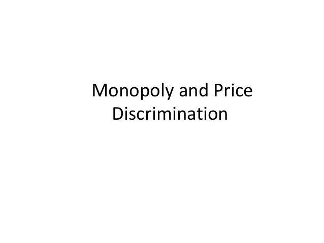 Monopoly and price discrimination Managerial Economics