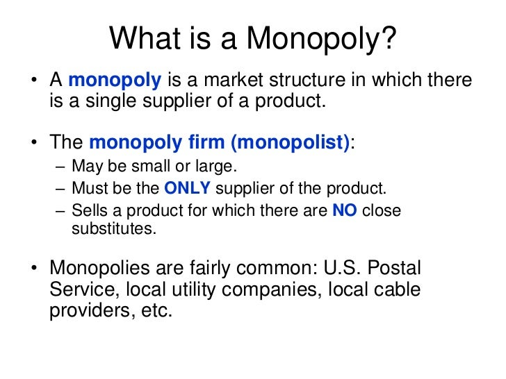 what is a monopoly essay What are common examples of monopolistic markets typical monopoly markets operate with exclusive licensure, anti-competitive subsidization and/or.