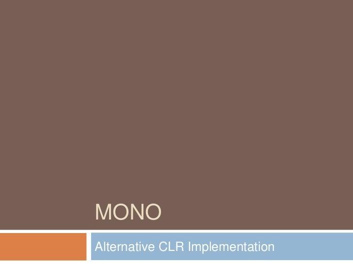 mono<br />Alternative CLR Implementation<br />
