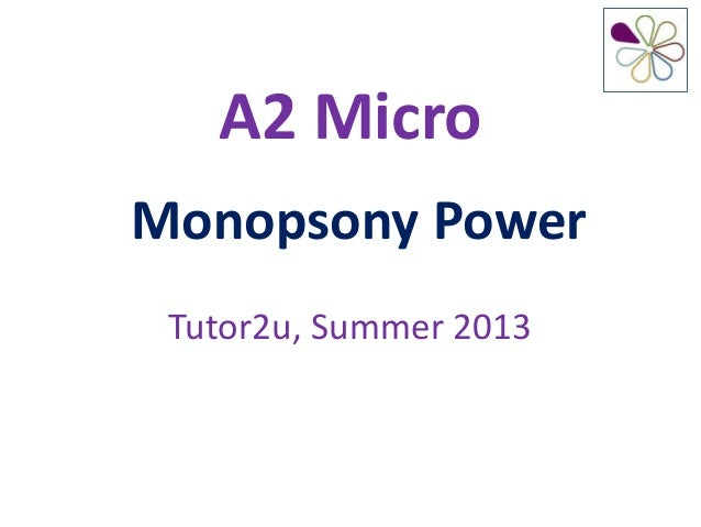 A2 MicroMonopsony PowerTutor2u, Summer 2013
