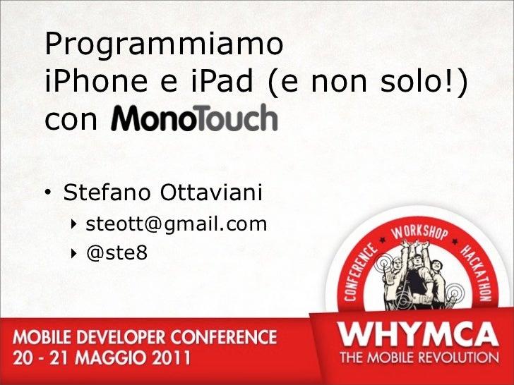 ProgrammiamoiPhone e iPad (e non solo!)con• Stefano Ottaviani  ‣ steott@gmail.com  ‣ @ste8