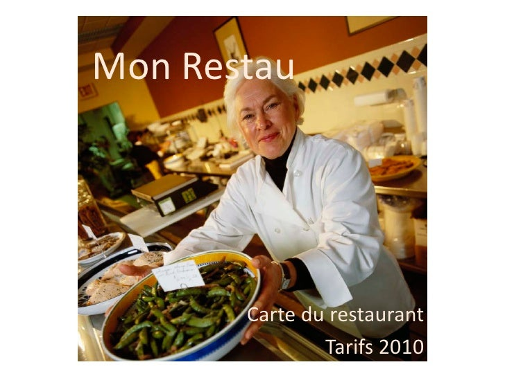 Mon Restau            Carte du restaurant                Tarifs 2010