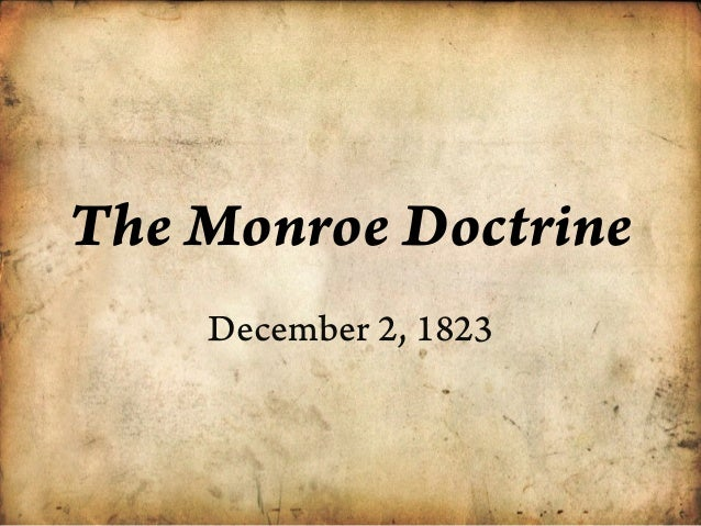 The Monroe Doctrine December 2, 1823