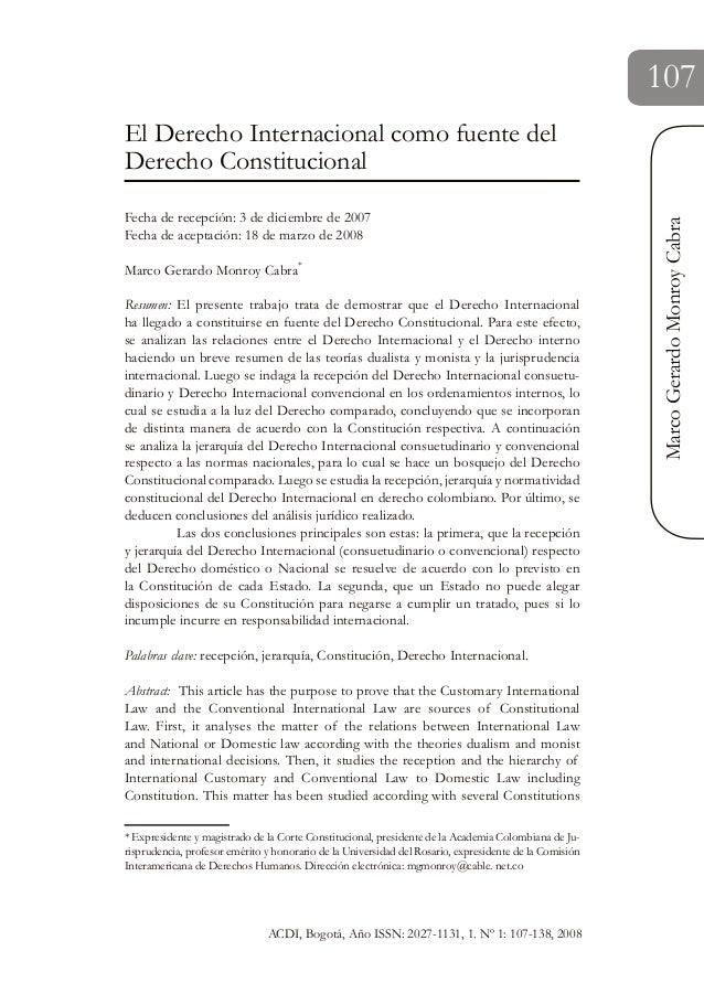 107MarcoGerardoMonroyCabraACDI, Bogotá, Año ISSN: 2027-1131, 1. Nº 1: 107-138, 2008El Derecho Internacional como fuente de...