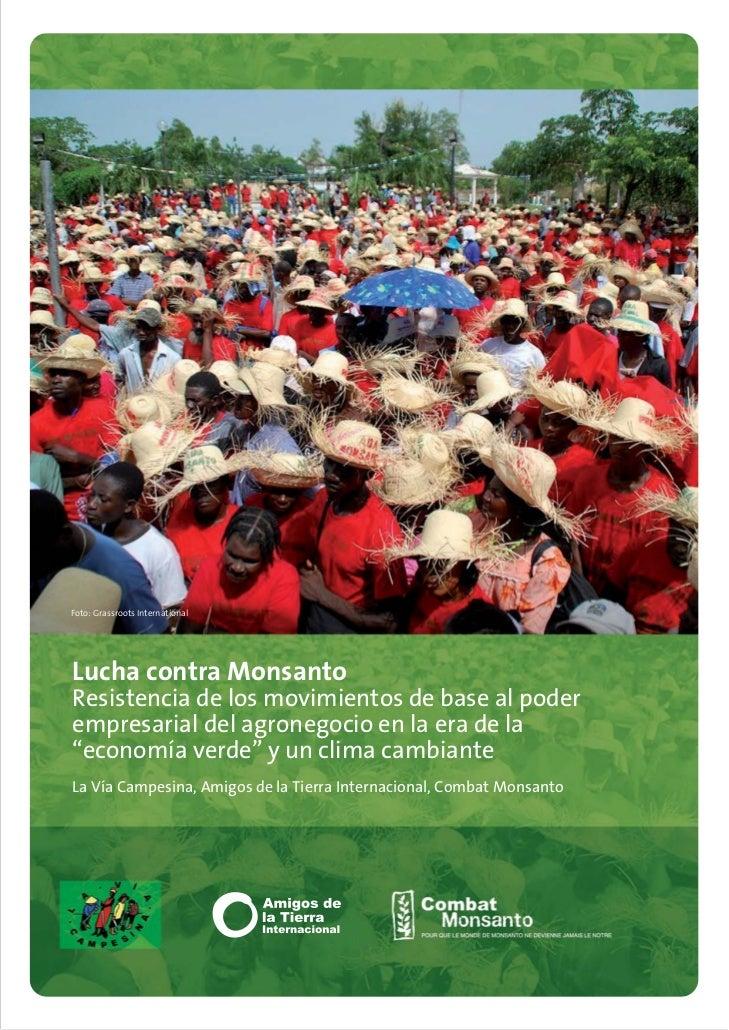 Foto: Grassroots InternationalLucha contra MonsantoResistencia de los movimientos de base al poderempresarial del agronego...