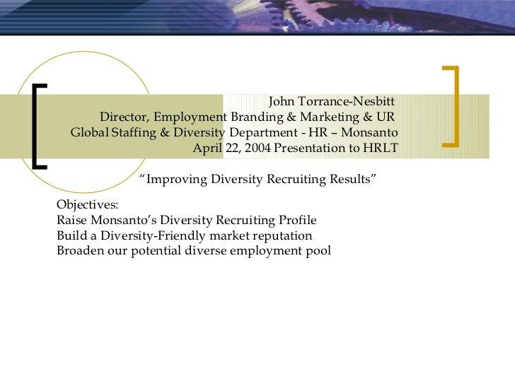John Torrance-Nesbitt      Director, Employment Branding & Marketing & UR  Global Staffing & Diversity Department - HR – M...
