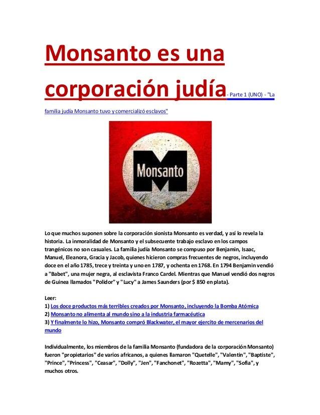 """Monsanto es una corporación judía- Parte 1 (UNO) - """"La familia judía Monsanto tuvo y comercializó esclavos"""" Lo que muchos ..."""