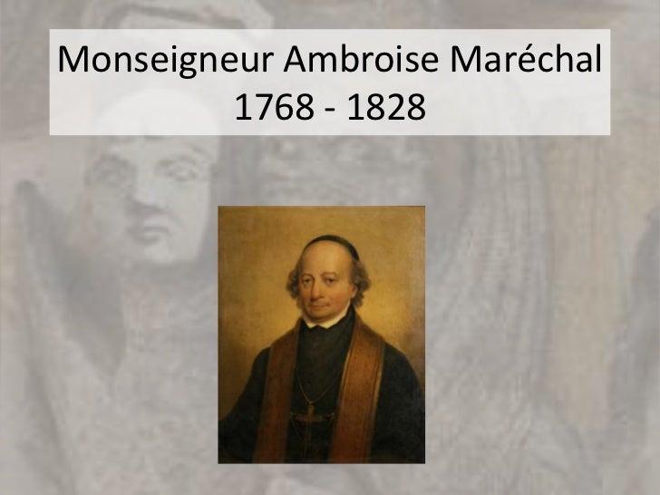 Monseigneur Ambroise Maréchal         1768 - 1828