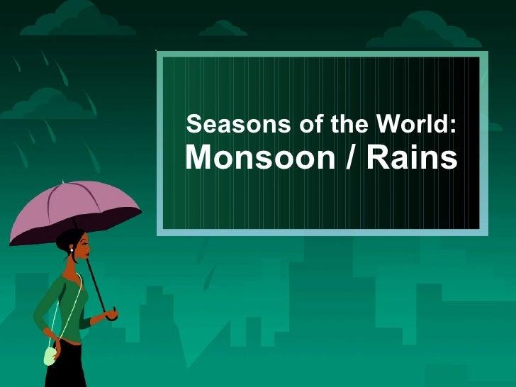 Seasons of the World: Monsoon / Rains