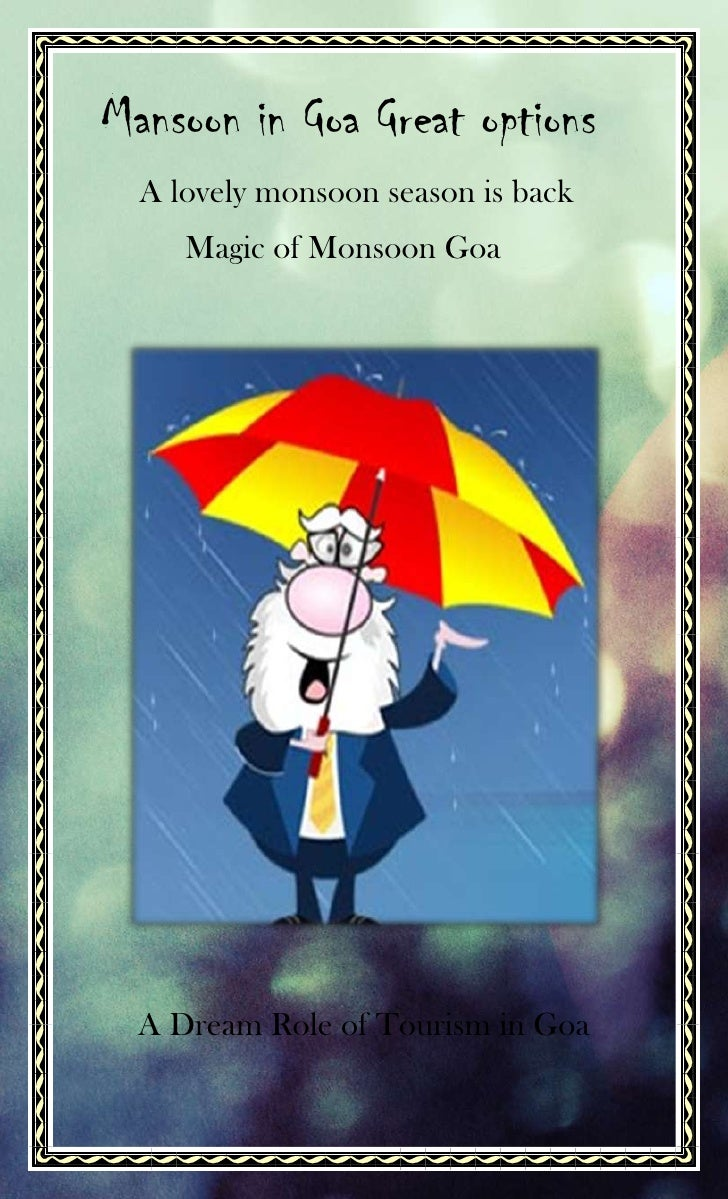Mansoon in Goa Great options  A lovely monsoon season is back     Magic of Monsoon Goa  A Dream Role of Tourism in Goa
