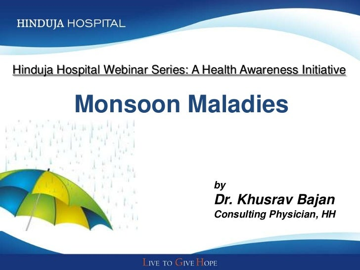 Monsoon Maladies - by Hinduja Hospital