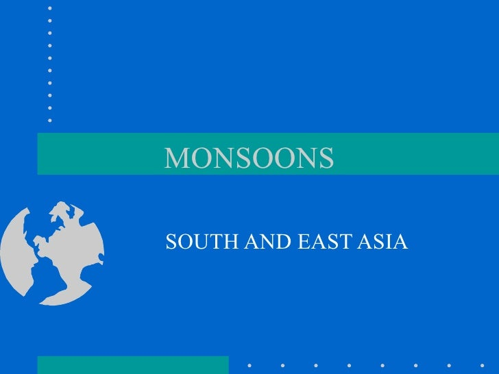 MONSOONS SOUTH AND EAST ASIA