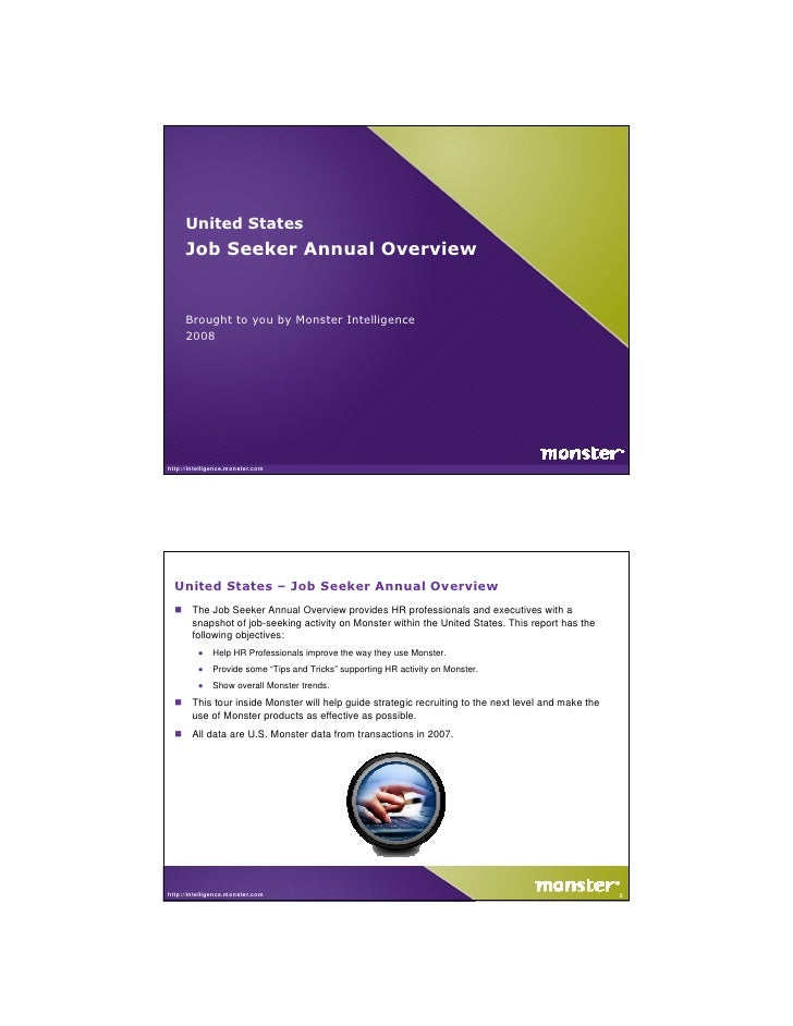 United States      Job Seeker Annual Overview        Brought to you by Monster Intelligence      2008     http://intellige...
