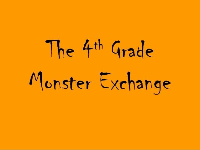 The 4 Grade       thMonster Exchange
