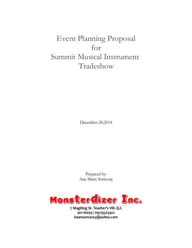 Event Planning Proposal for Summit Musical Instrument Tradeshow December 20,2014 Prepared by: Ana Marie Somoray Monsterdiz...