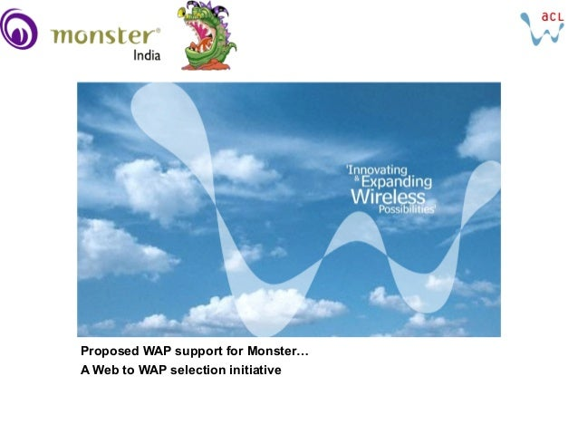 Proposed WAP support for Monster…A Web to WAP selection initiative