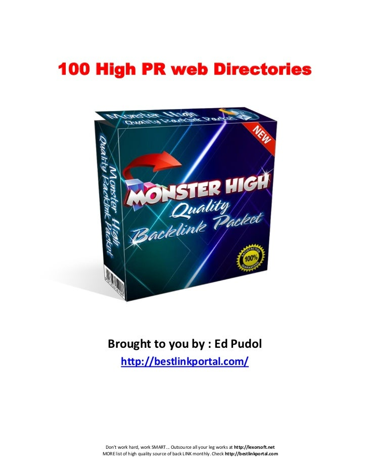 100 High PR web Directories      Brought to you by : Ed Pudol             http://bestlinkportal.com/     Dont work hard, w...